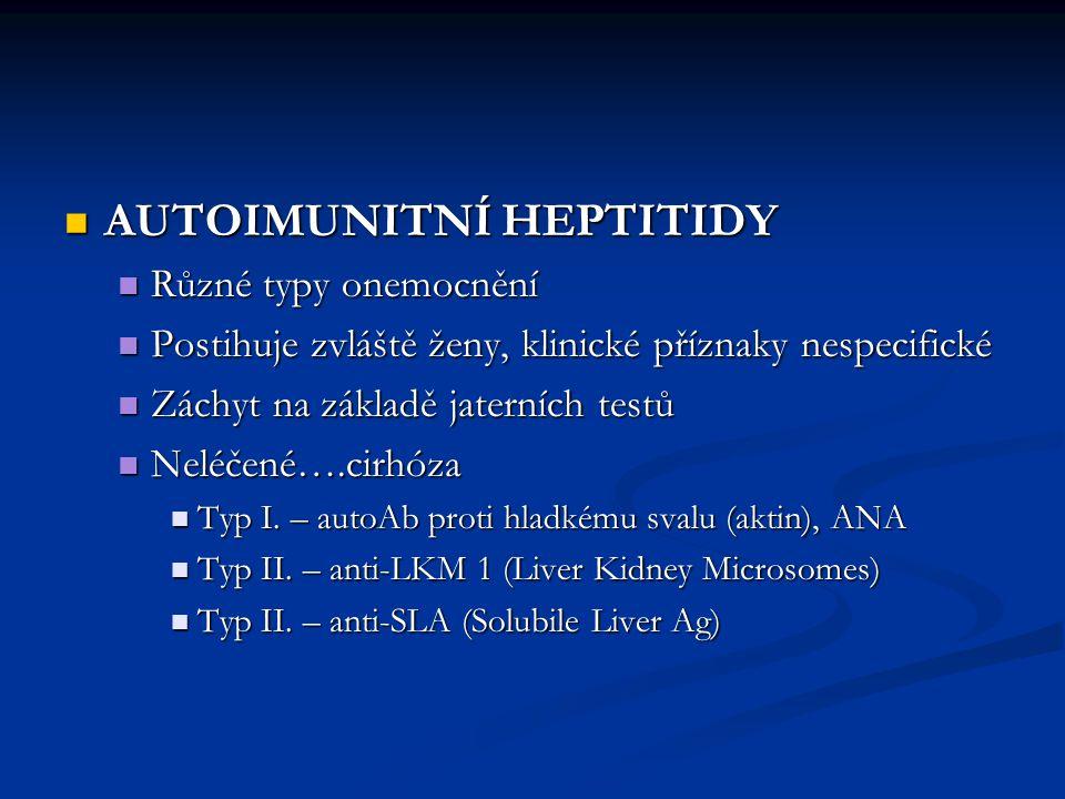 AUTOIMUNITNÍ HEPTITIDY AUTOIMUNITNÍ HEPTITIDY Různé typy onemocnění Různé typy onemocnění Postihuje zvláště ženy, klinické příznaky nespecifické Posti