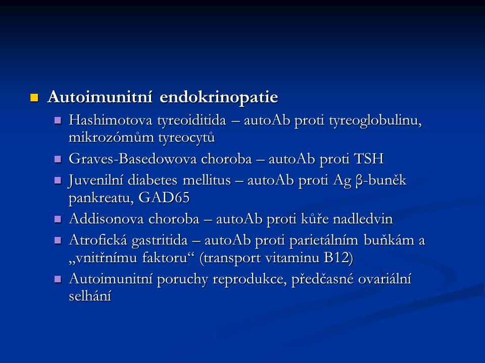 Autoimunitní neurologická onemocnění Autoimunitní neurologická onemocnění Myasthenia gravis – autoAb proti acetylcholinovému receptoru Myasthenia gravis – autoAb proti acetylcholinovému receptoru Periferní demyelinizační neuropatie – autoAb proti gangliosidům Periferní demyelinizační neuropatie – autoAb proti gangliosidům Roztroušená skleróza – autoAb nepřítomny Roztroušená skleróza – autoAb nepřítomny