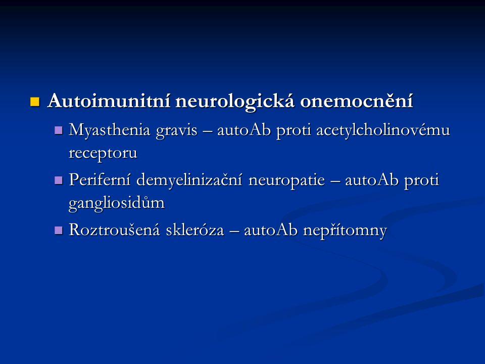Autoimunitní cytopenie Autoimunitní cytopenie Hemolytická anemie – autoAb proti ery Ag Hemolytická anemie – autoAb proti ery Ag Trombocytopenie – autoAb proti trombocytárním Ag Trombocytopenie – autoAb proti trombocytárním Ag Neutropenie – autoAb proti FcR, β2 integrinům Neutropenie – autoAb proti FcR, β2 integrinům Autoimunitní kožní onemocnění Autoimunitní kožní onemocnění Pemfigus – autoAb proti bazální vrstvě epidermis Pemfigus – autoAb proti bazální vrstvě epidermis Psoriáza – autoAb nepřítomny, autoreaktivní T-ly Psoriáza – autoAb nepřítomny, autoreaktivní T-ly Autoimunitní oční onemocnění Autoimunitní oční onemocnění Uveitis – autoAb nepřítomny, autoteaktivní T-ly Uveitis – autoAb nepřítomny, autoteaktivní T-ly