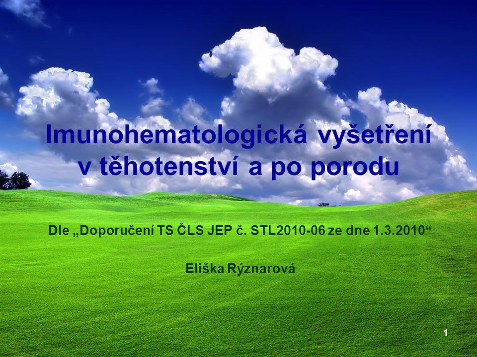 12 Požadavky na diagnostické erytrocyty Zastoupení antigenů u screeningových diagnostických erys: C, C w, c, D, E, e, K, k, Fy a, Fy b, Jk a, Jk b, S, s, M, N, Le a 1 x s fenotypem: DCe / DCe (R 1 R 1 ) 1 x s fenotypem: DcE / DcE (R 2 R 2 ) Homozygotní zastoupení antigenů: Fy a, Fy b, Jk a, Jk b, S, s.