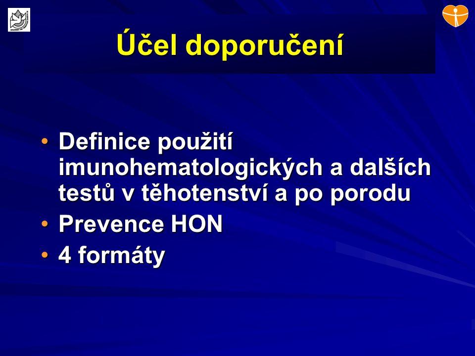 Účel doporučení Definice použití imunohematologických a dalších testů v těhotenství a po poroduDefinice použití imunohematologických a dalších testů v