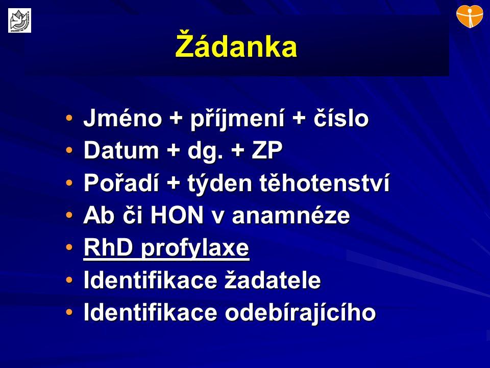 Žádanka Jméno + příjmení + čísloJméno + příjmení + číslo Datum + dg. + ZPDatum + dg. + ZP Pořadí + týden těhotenstvíPořadí + týden těhotenství Ab či H