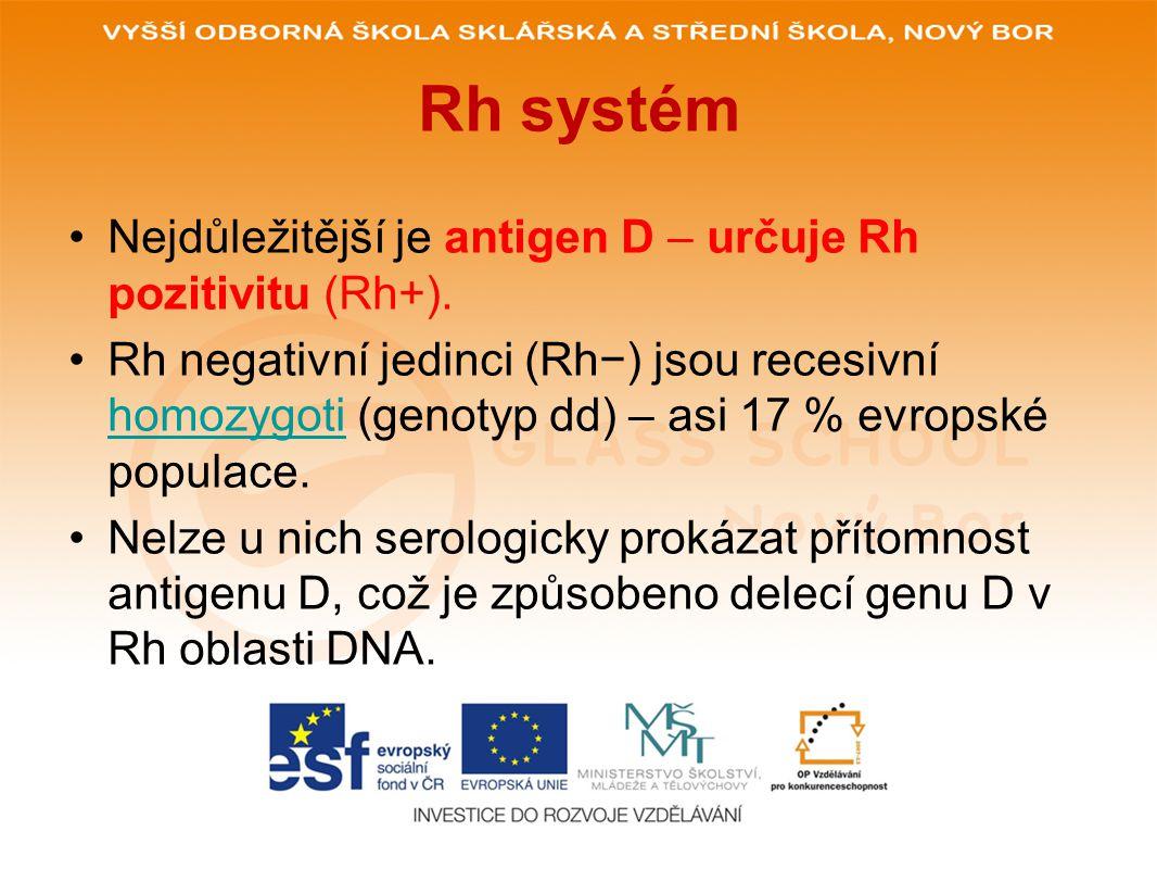 Rh systém Nejdůležitější je antigen D – určuje Rh pozitivitu (Rh+).