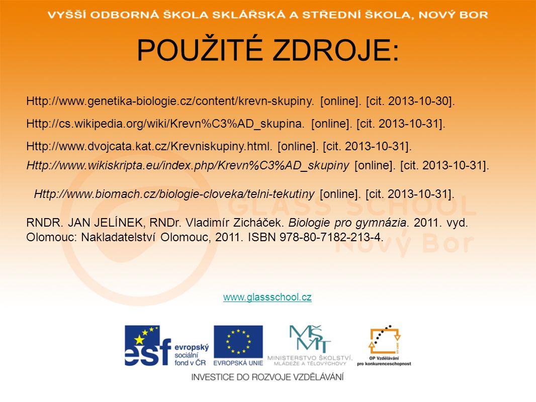 POUŽITÉ ZDROJE: www.glassschool.cz Http://www.genetika-biologie.cz/content/krevn-skupiny.