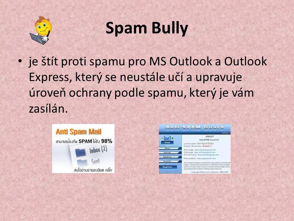 Spam Bully je štít proti spamu pro MS Outlook a Outlook Express, který se neustále učí a upravuje úroveň ochrany podle spamu, který je vám zasílán.