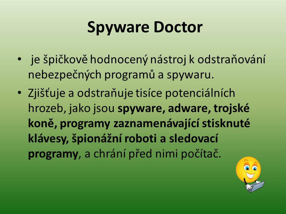 Spyware Doctor je špičkově hodnocený nástroj k odstraňování nebezpečných programů a spywaru.