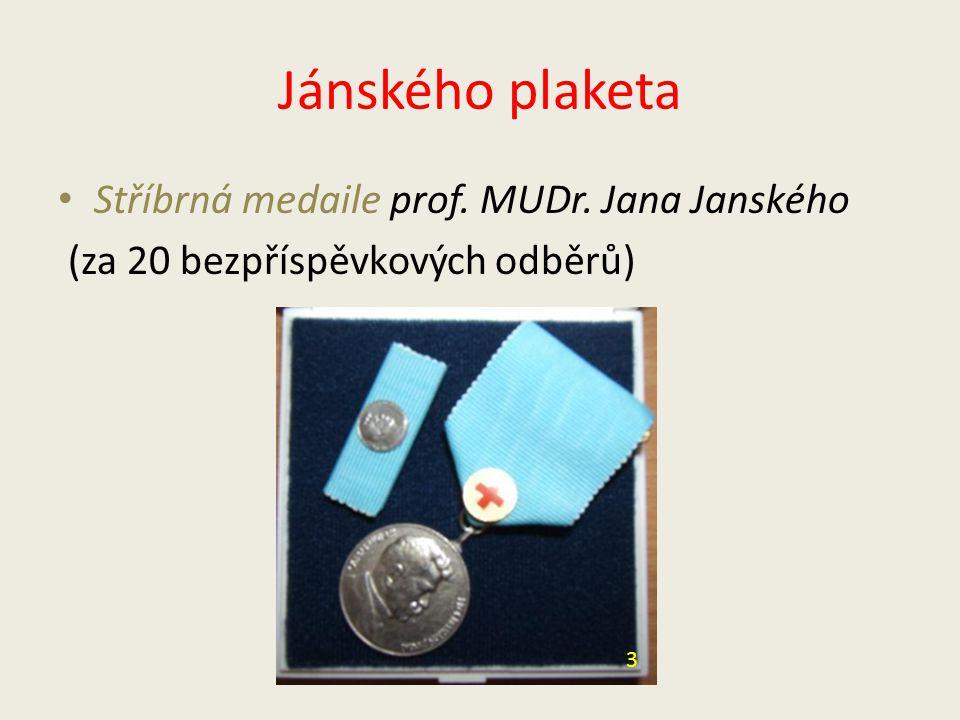 Jánského plaketa Bronzová medaile prof. MUDr. Jana Janského (za 10 bezpříspěvkových odběrů) 2