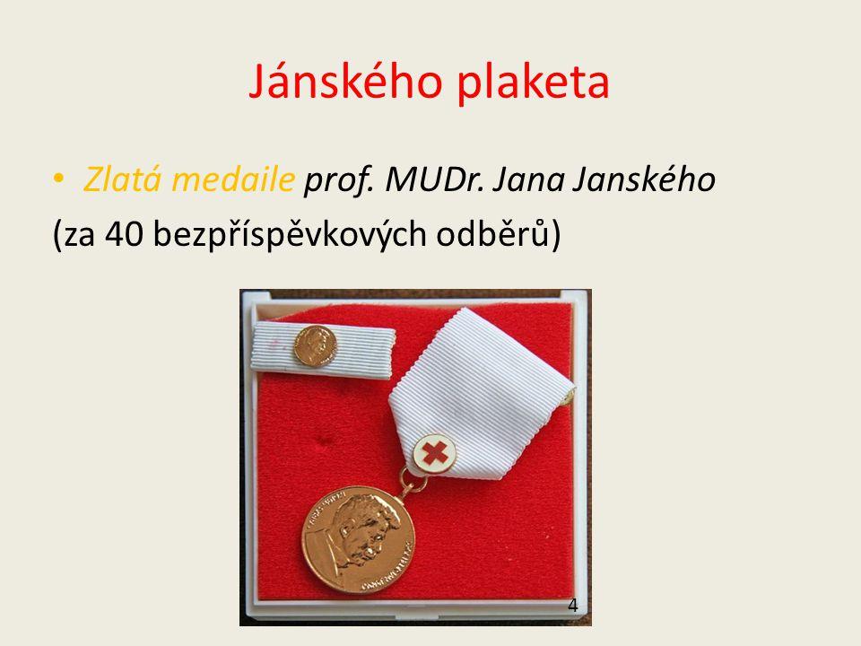 Jánského plaketa Stříbrná medaile prof. MUDr. Jana Janského (za 20 bezpříspěvkových odběrů) 3