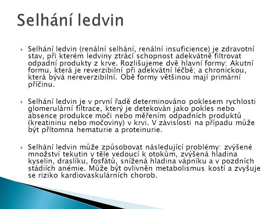 Selhání ledvin (renální selhání, renální insuficience) je zdravotní stav, při kterém ledviny ztrácí schopnost adekvátně filtrovat odpadní produkty z