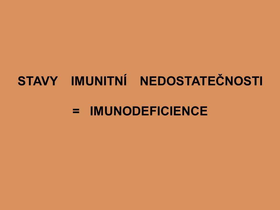 STAVY IMUNITNÍ NEDOSTATEČNOSTI = IMUNODEFICIENCE
