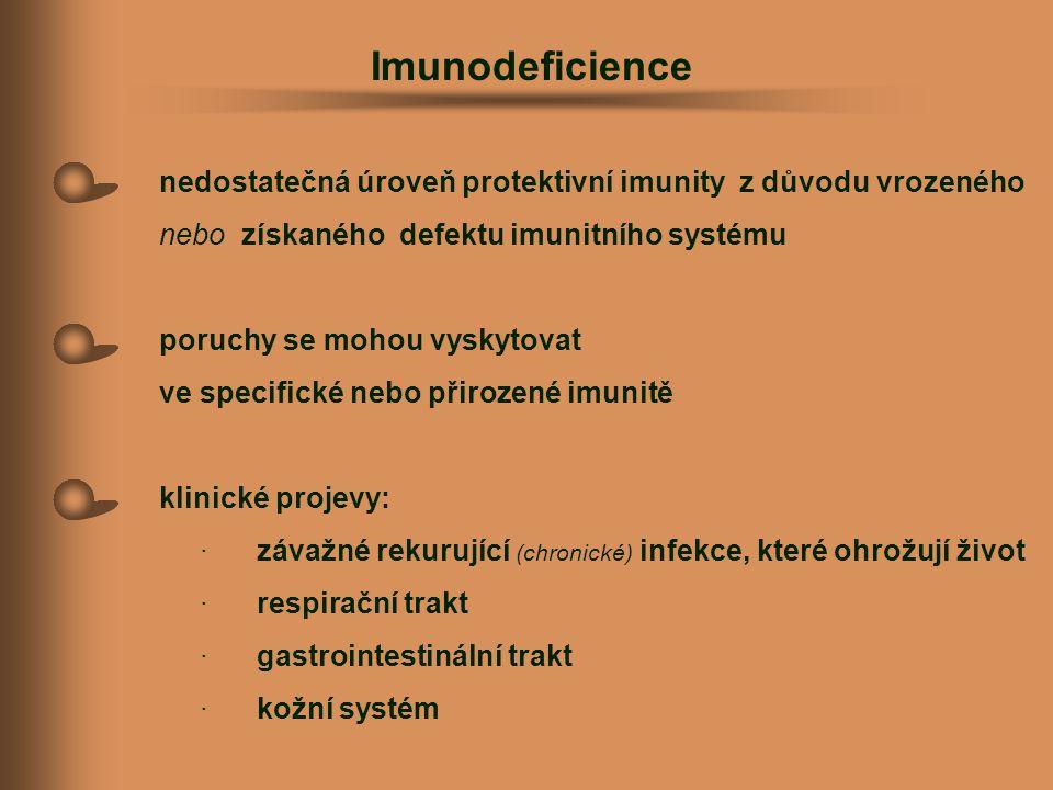 nedostatečná úroveň protektivní imunity z důvodu vrozeného nebo získaného defektu imunitního systému poruchy se mohou vyskytovat ve specifické nebo př