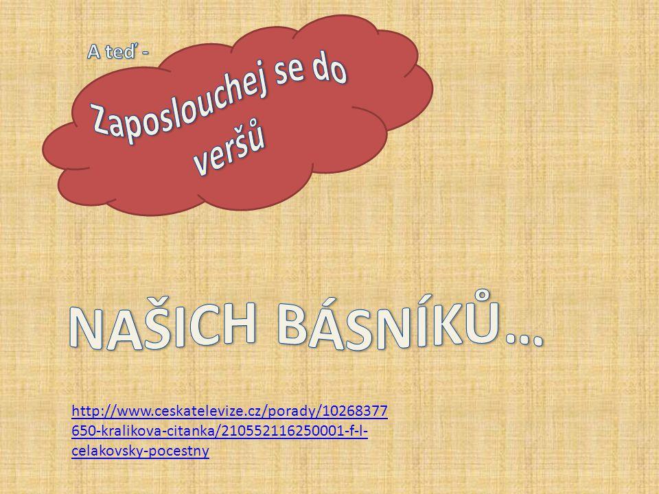 http://www.ceskatelevize.cz/porady/10268377 650-kralikova-citanka/210552116250001-f-l- celakovsky-pocestny