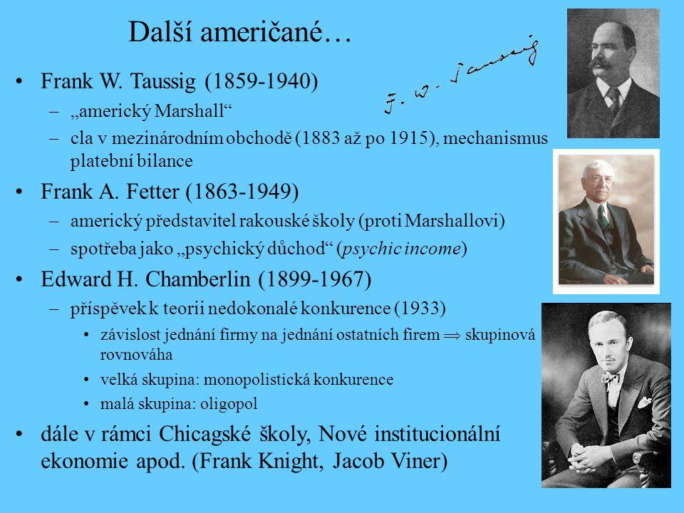 """Frank W. Taussig (1859-1940) –""""americký Marshall"""" –cla v mezinárodním obchodě (1883 až po 1915), mechanismus platební bilance Frank A. Fetter (1863-19"""