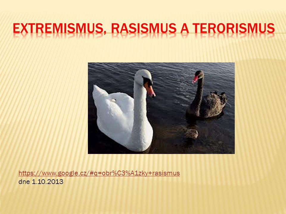 https://www.google.cz/#q=obr%C3%A1zky+rasismus https://www.google.cz/#q=obr%C3%A1zky+rasismus dne 1.10.2013