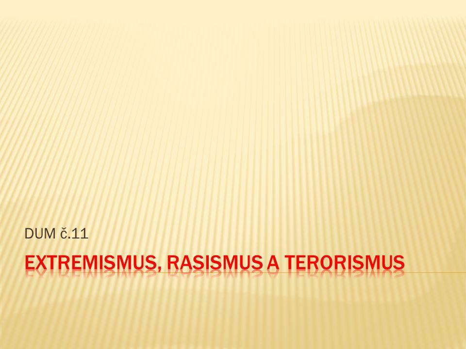  Terorismus je užití násilí proti civilnímu obyvatelstvu s cílem prosadit politické, vojenské, náboženské požadavky.