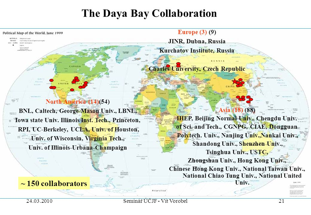21 The Daya Bay Collaboration North America (14)(54) BNL, Caltech, George Mason Univ., LBNL, Iowa state Univ.