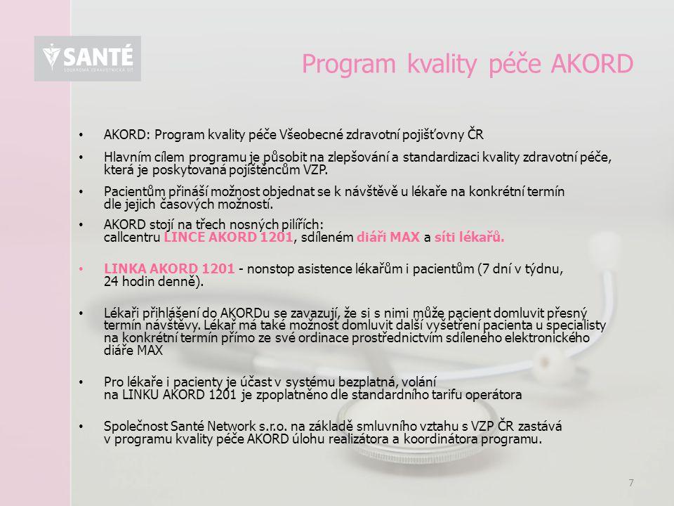 7 Program kvality péče AKORD AKORD: Program kvality péče Všeobecné zdravotní pojišťovny ČR Hlavním cílem programu je působit na zlepšování a standardi