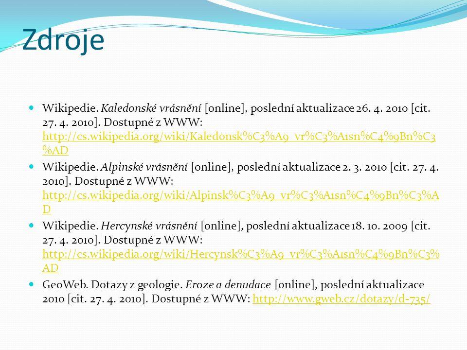 Zdroje Wikipedie. Kaledonské vrásnění [online], poslední aktualizace 26. 4. 2010 [cit. 27. 4. 2010]. Dostupné z WWW: http://cs.wikipedia.org/wiki/Kale