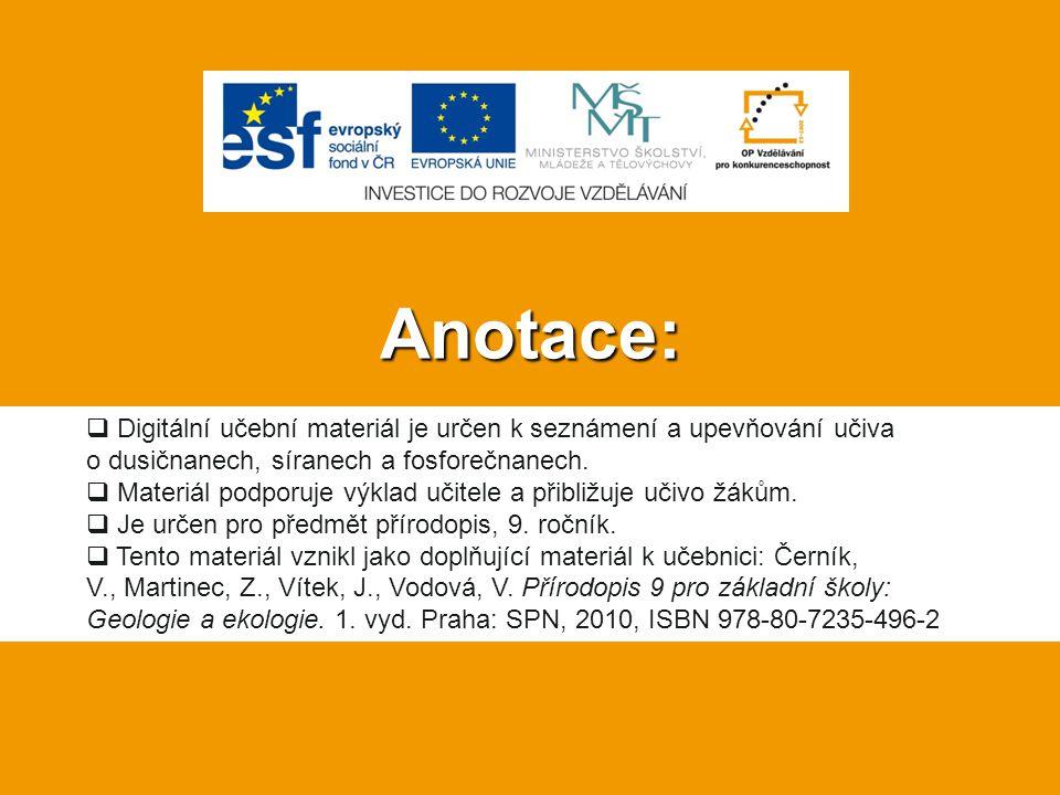 Anotace:  Digitální učební materiál je určen k seznámení a upevňování učiva o dusičnanech, síranech a fosforečnanech.  Materiál podporuje výklad uči