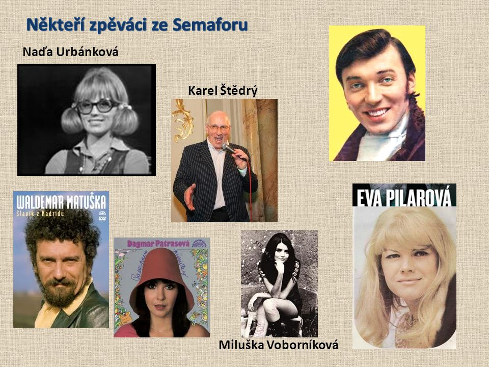 Naďa Urbánková Karel Štědrý Miluška Voborníková