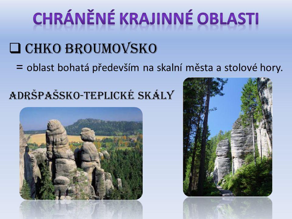 CHKO BROUMOVSKO = oblast bohatá především na skalní města a stolové hory.