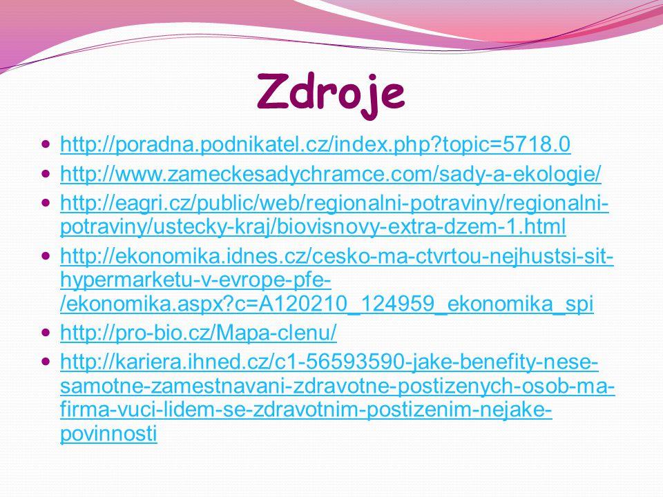 Zdroje http://poradna.podnikatel.cz/index.php?topic=5718.0 http://www.zameckesadychramce.com/sady-a-ekologie/ http://eagri.cz/public/web/regionalni-po