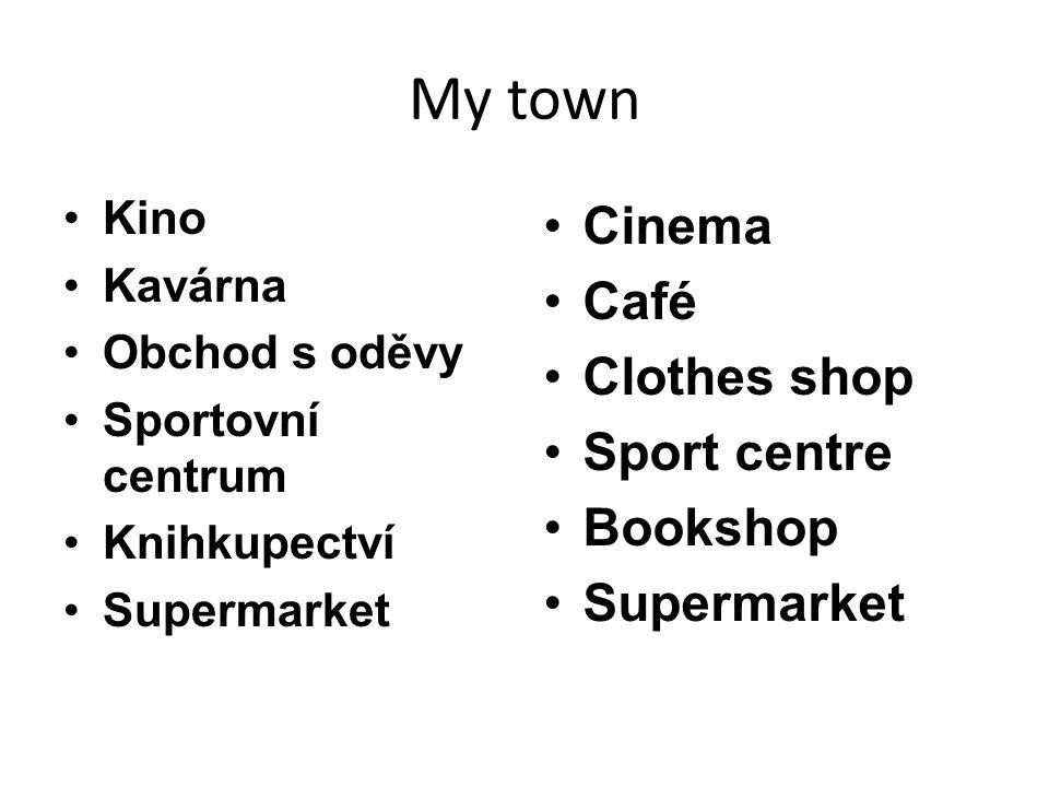 My town Kino Kavárna Obchod s oděvy Sportovní centrum Knihkupectví Supermarket Cinema Café Clothes shop Sport centre Bookshop Supermarket