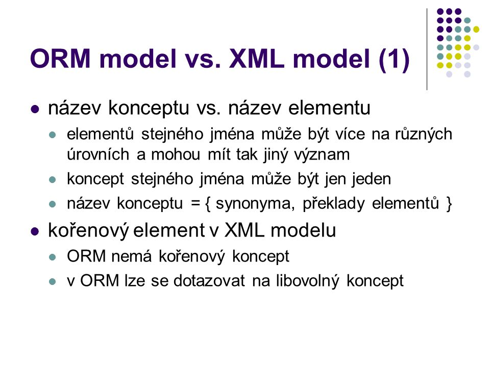 ORM model vs. XML model (1) název konceptu vs.