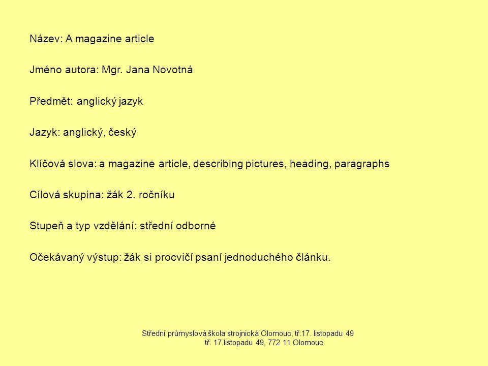 Název: A magazine article Jméno autora: Mgr.