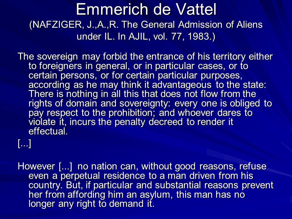 Emmerich de Vattel (NAFZIGER, J.,A.,R. The General Admission of Aliens under IL.