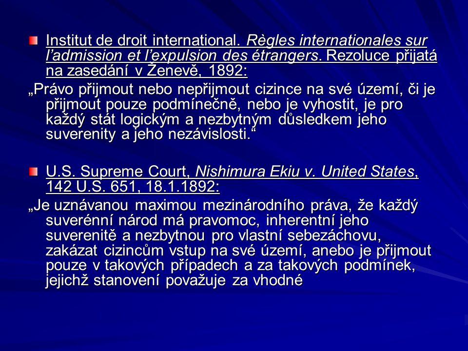 """Institut de droit international. Règles internationales sur l'admission et l'expulsion des étrangers. Rezoluce přijatá na zasedání v Ženevě, 1892: """"Pr"""