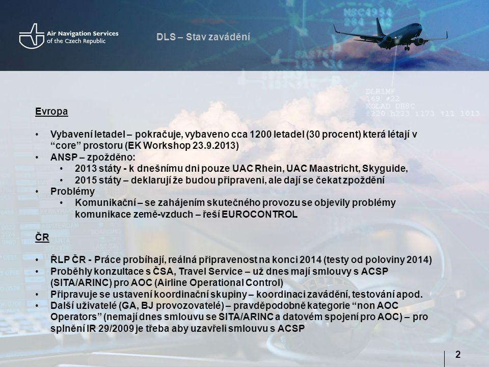 """DLS – Stav zavádění 2 Evropa Vybavení letadel – pokračuje, vybaveno cca 1200 letadel (30 procent) která létají v """"core"""" prostoru (EK Workshop 23.9.201"""