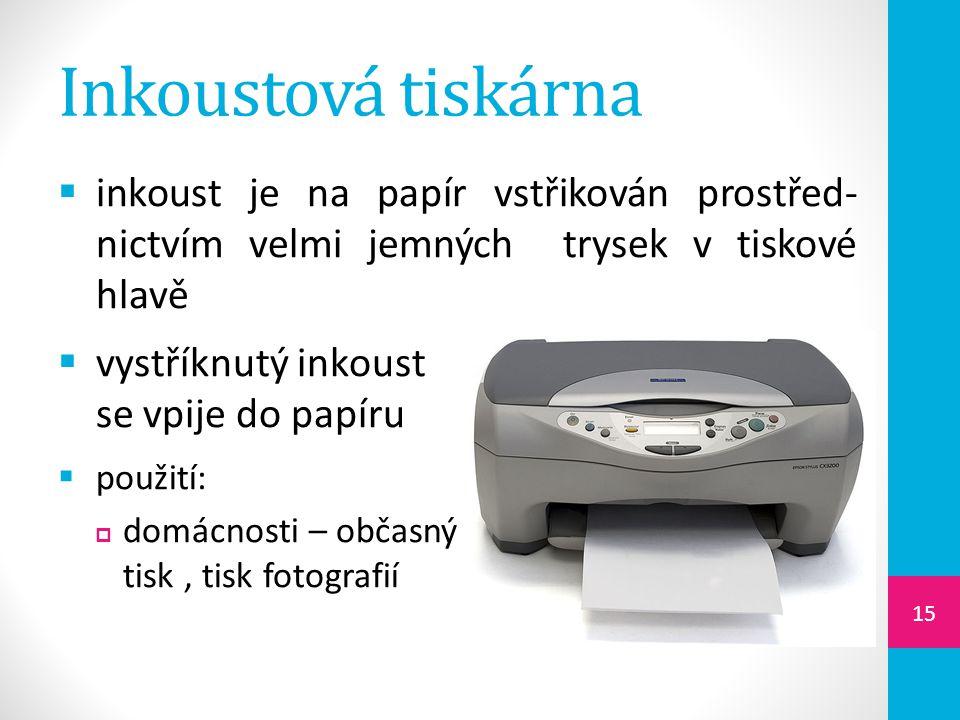 Inkoustová tiskárna  inkoust je na papír vstřikován prostřed- nictvím velmi jemných trysek v tiskové hlavě  vystříknutý inkoust se vpije do papíru  použití:  domácnosti – občasný tisk, tisk fotografií 15