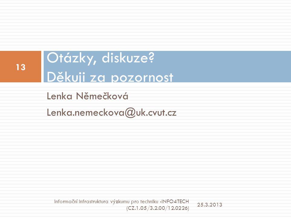 Lenka Němečková Lenka.nemeckova@uk.cvut.cz Otázky, diskuze.
