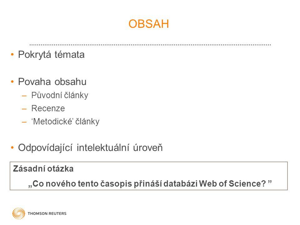 """OBSAH Zásadní otázka """"Co nového tento časopis přináší databázi Web of Science."""