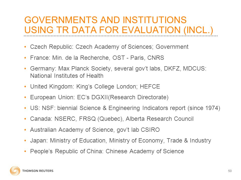 GOVERNMENTS AND INSTITUTIONS USING TR DATA FOR EVALUATION (INCL.) Czech Republic: Czech Academy of Sciences; Government France: Min.