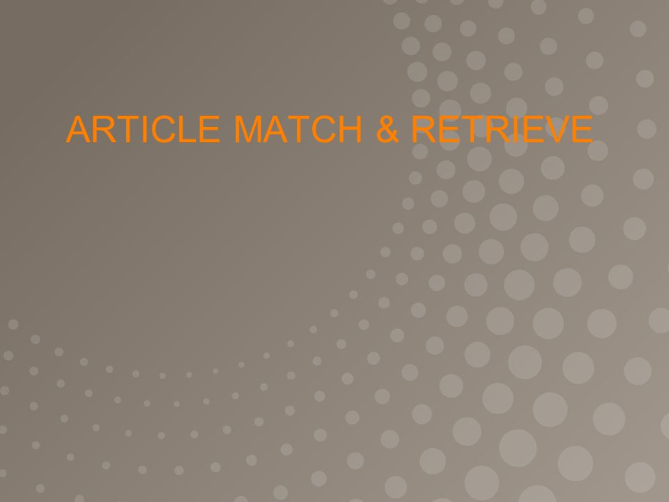 ARTICLE MATCH & RETRIEVE