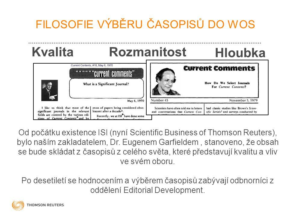 Od počátku existence ISI (nyní Scientific Business of Thomson Reuters), bylo naším zakladatelem, Dr.