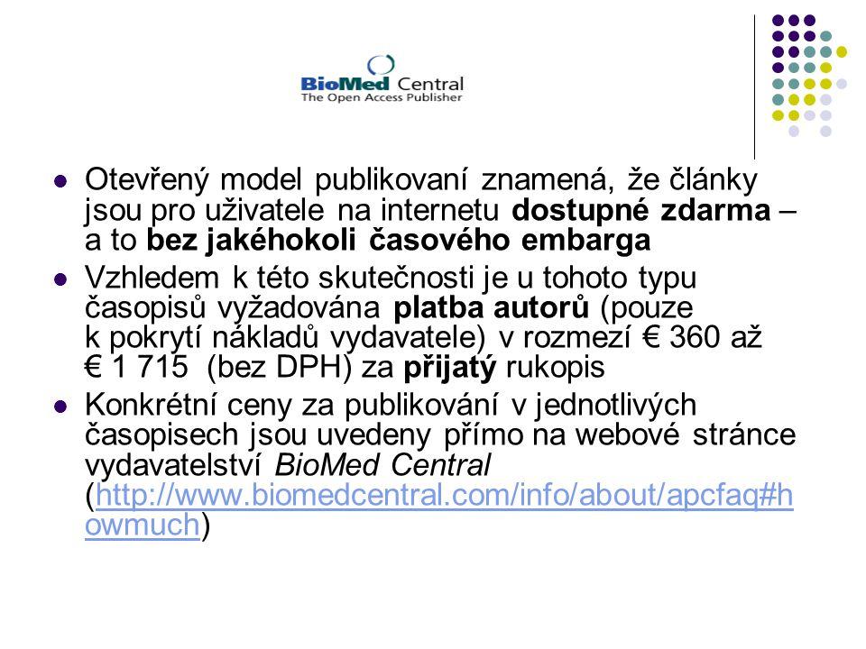 Otevřený model publikovaní znamená, že články jsou pro uživatele na internetu dostupné zdarma – a to bez jakéhokoli časového embarga Vzhledem k této s