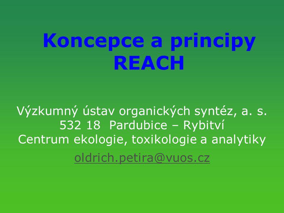 Koncepce a principy REACH Výzkumný ústav organických syntéz, a.
