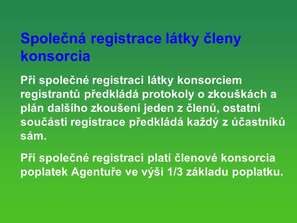 Společná registrace látky členy konsorcia Při společné registraci látky konsorciem registrantů předkládá protokoly o zkouškách a plán dalšího zkoušení jeden z členů, ostatní součásti registrace předkládá každý z účastníků sám.