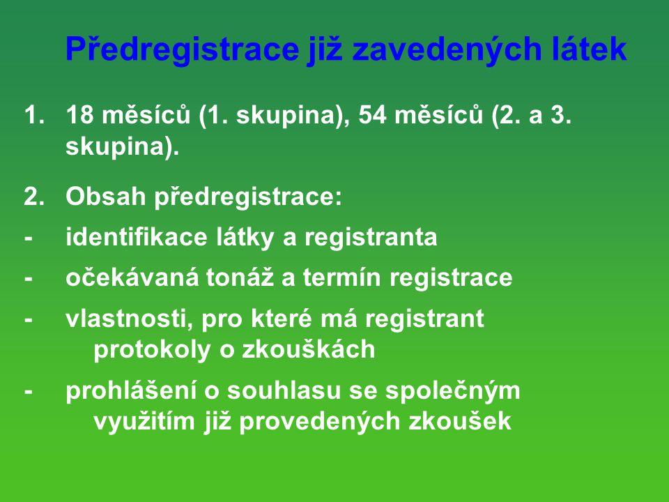 Předregistrace již zavedených látek 1.18 měsíců (1.