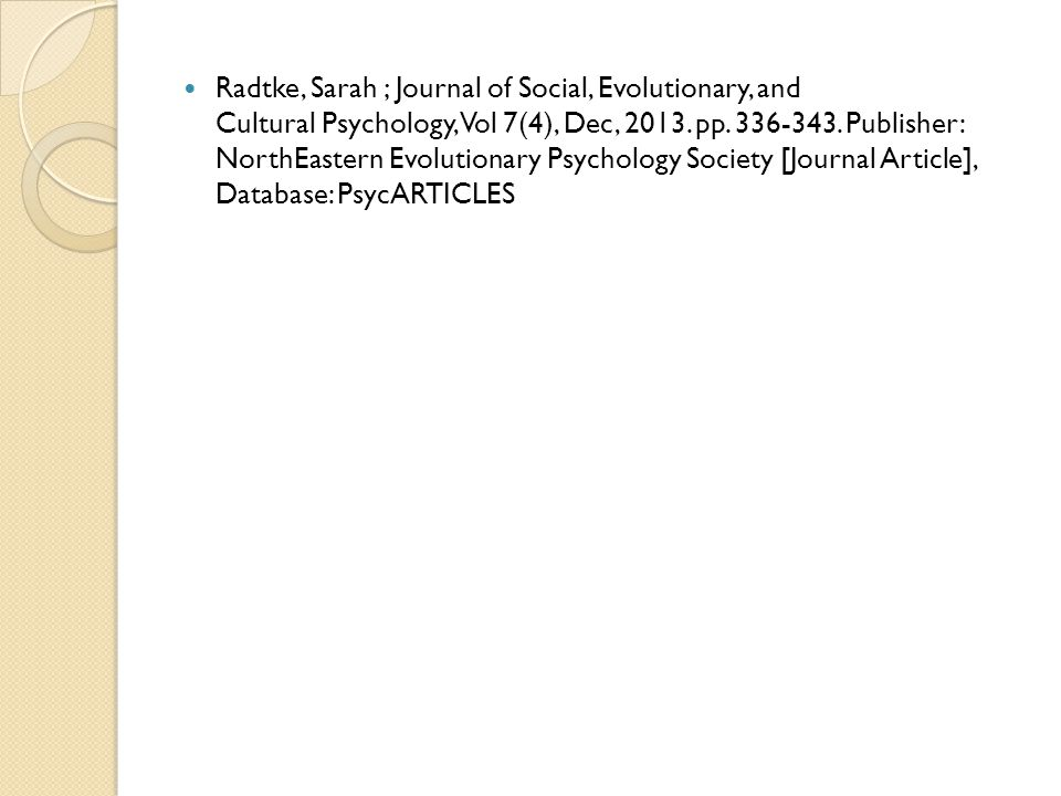 Radtke, Sarah ; Journal of Social, Evolutionary, and Cultural Psychology, Vol 7(4), Dec, 2013. pp. 336-343. Publisher: NorthEastern Evolutionary Psych