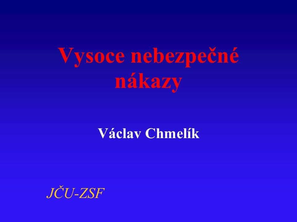 Vysoce nebezpečné nákazy Václav Chmelík JČU-ZSF