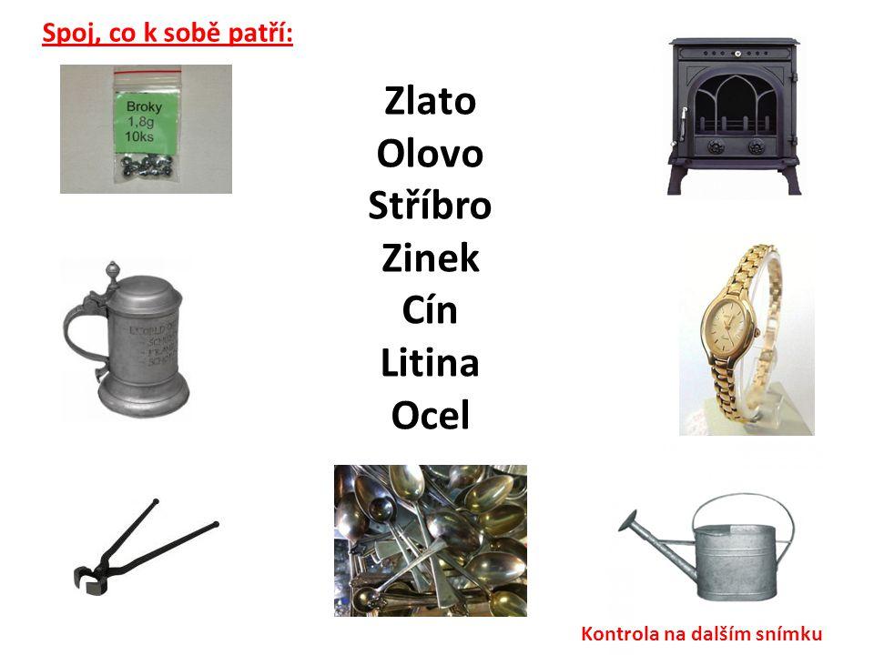 Zlato Olovo Stříbro Zinek Cín Litina Ocel Spoj, co k sobě patří: Kontrola na dalším snímku