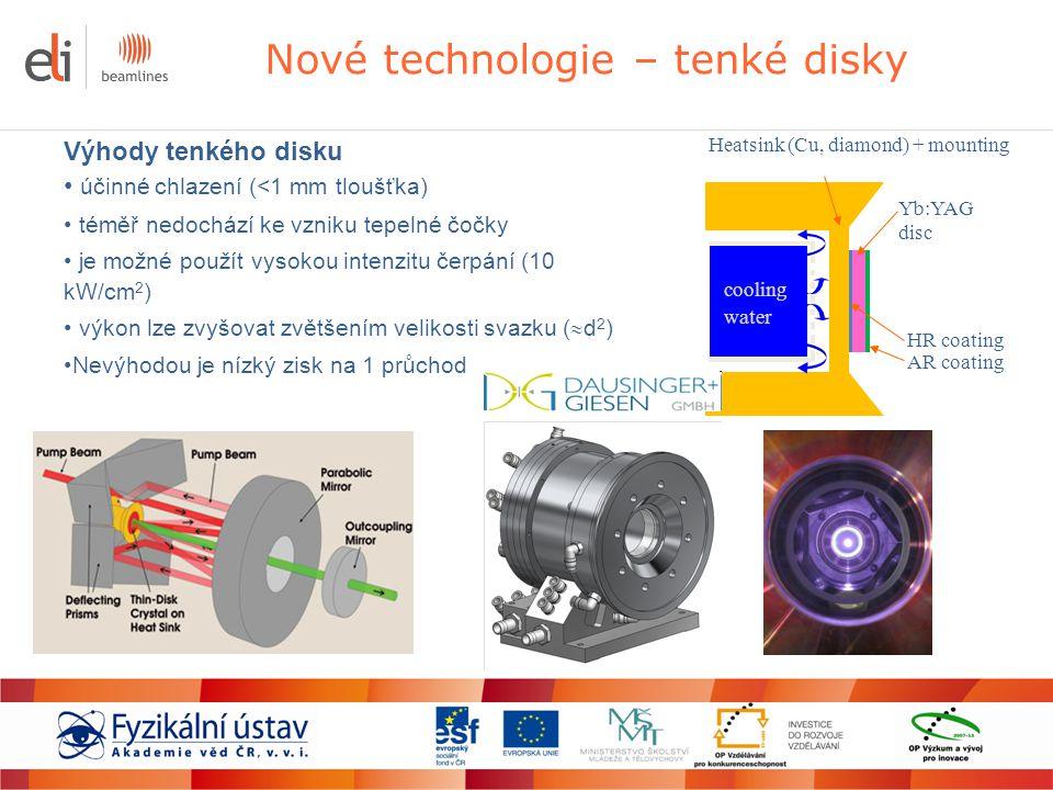 Nové technologie – tenké disky Výhody tenkého disku účinné chlazení (<1 mm tloušťka) téměř nedochází ke vzniku tepelné čočky je možné použít vysokou i