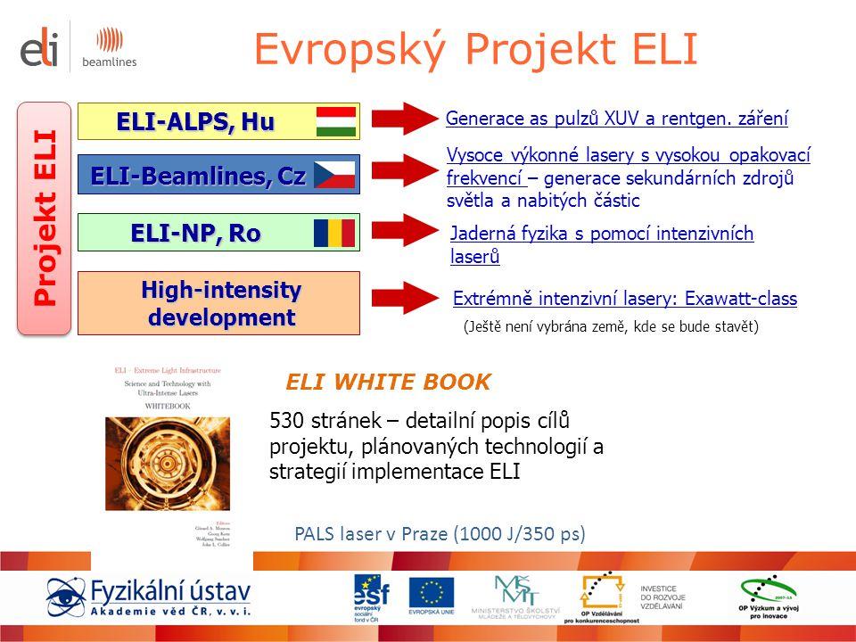 Evropský Projekt ELI ELI-ALPS, Hu ELI-Beamlines, Cz Generace as pulzů XUV a rentgen. záření Vysoce výkonné lasery s vysokou opakovací frekvencí – gene