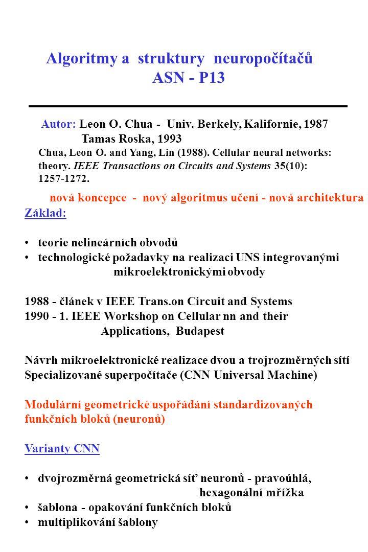 Algoritmy a struktury neuropočítačů ASN - P13 Autor: Leon O.