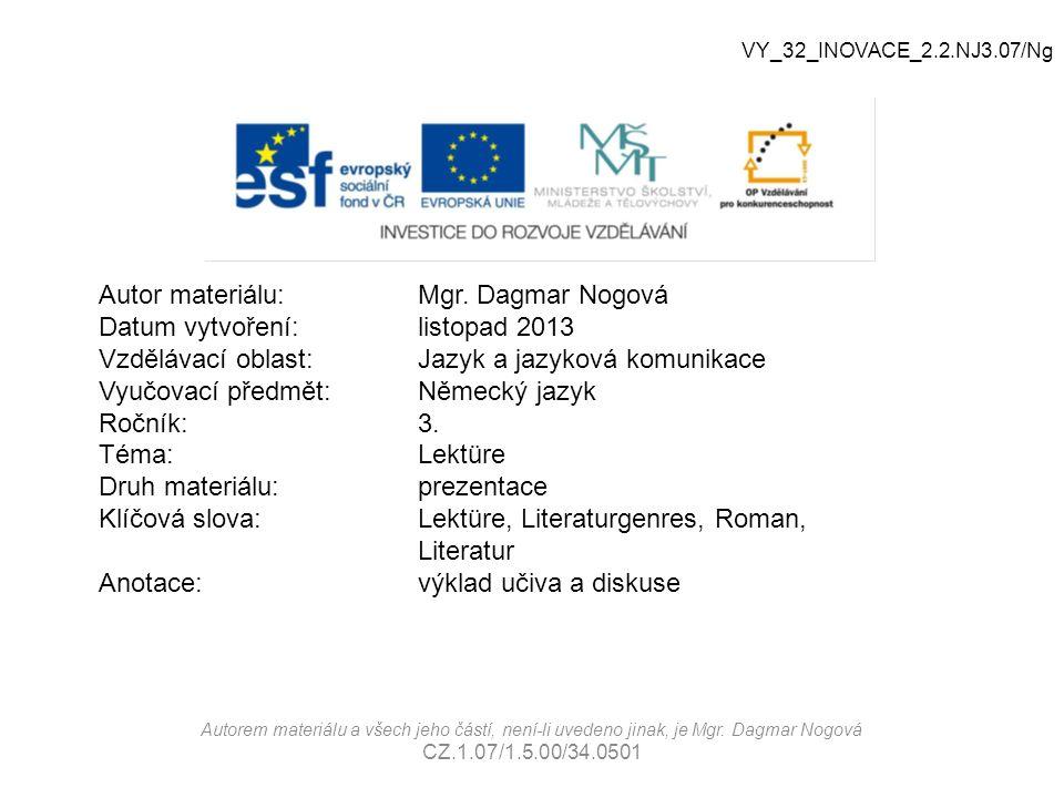 Lektüre VY_32_INOVACE_2.2.NJ3.07/Ng Autorem materiálu a všech jeho částí, není-li uvedeno jinak, je Mgr.
