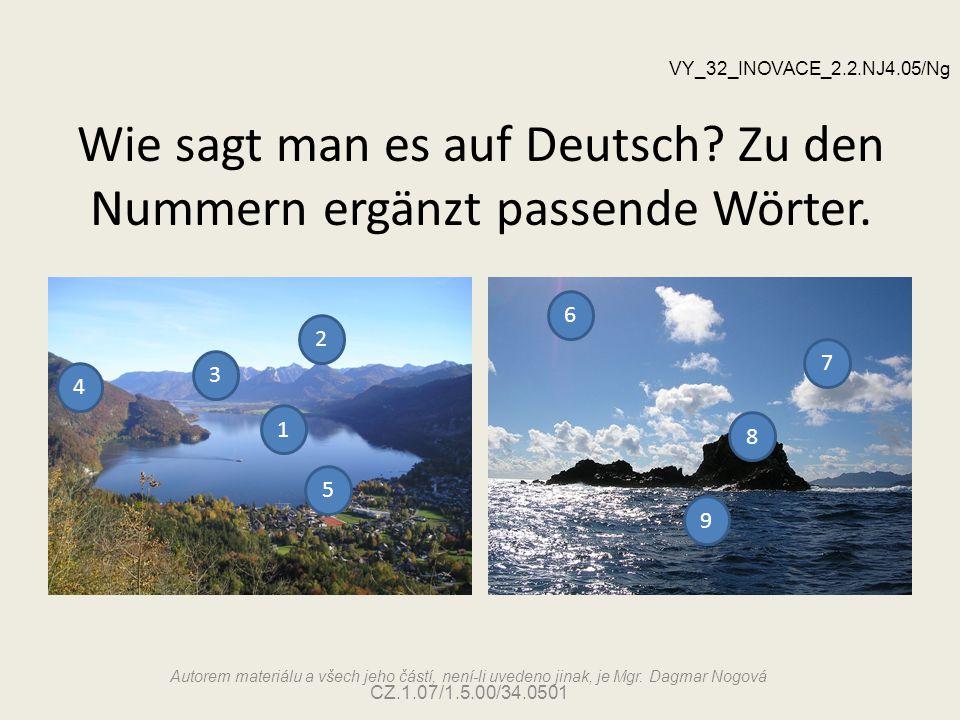 Richtige Lösung 1.der See (-n] 2.der Berg (-e), das Gebirge (-) 3.das Tal (¨-er) 4.der Wald (¨-er) 5.das Dorf (¨-er) 6.